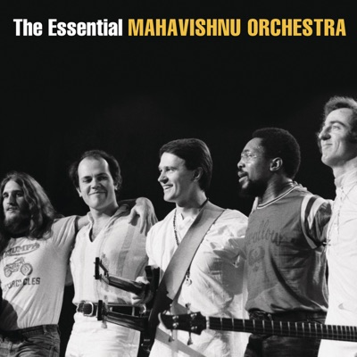 The Essential Mahavishnu Orchestra (with John McLaughlin) - Mahavishnu Orchestra