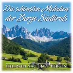 Die schönsten Melodien der Berge Südtirols: Heimweh nach den Bergen