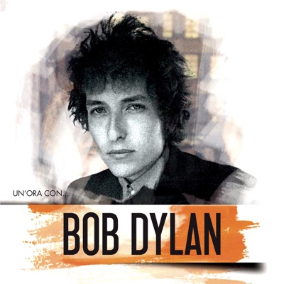 Un'ora Con... - Bob Dylan