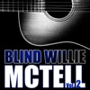 Blind Willie Mctell, Vol. 2, Blind Willie McTell