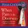 Pema Chödrön - When Pain is the Doorway: Awakening in the Most Difficult Circumstances