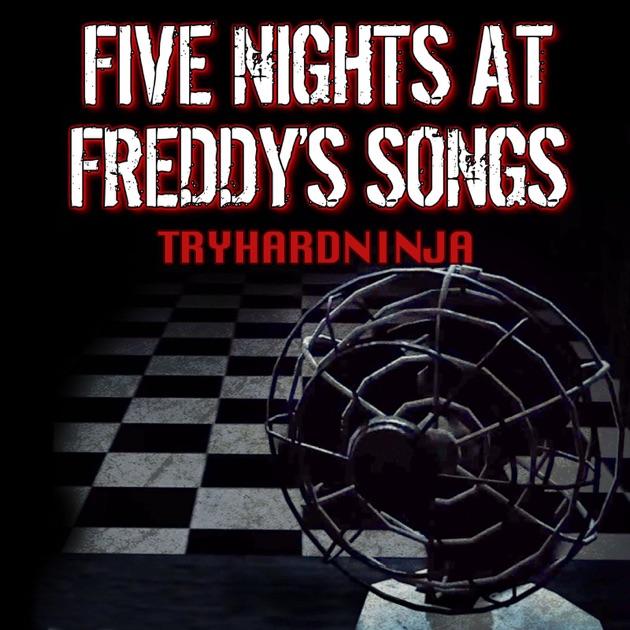 Five Nights At Freddy's Songs By TryHardNinja On Apple Music