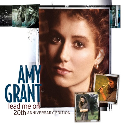 Lead Me On 20th Anniversary Edition - Amy Grant
