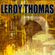 I Don't Want to Be Wanted - Leroy Thomas