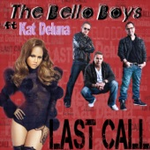 The Bello Boys - Last Call (Radio Edit) [feat. Kat DeLuna]
