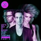 Let's Do It Right (The Remixes), Pt. 2 [feat. Eva Simons] - EP