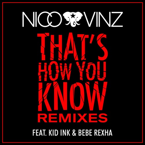 Nico & Vinz - That's How You Know (feat. Kid Ink & Bebe Rexha) [Remixes] - Single