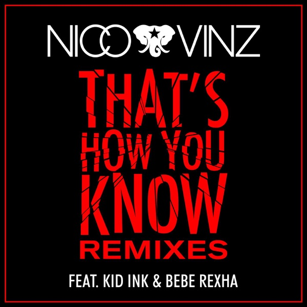 That's How You Know (feat. Kid Ink & Bebe Rexha) [Remixes] - Single