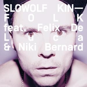 Kinfolk (feat. Felix De Luca & Niki Bernard) - Single Mp3 Download