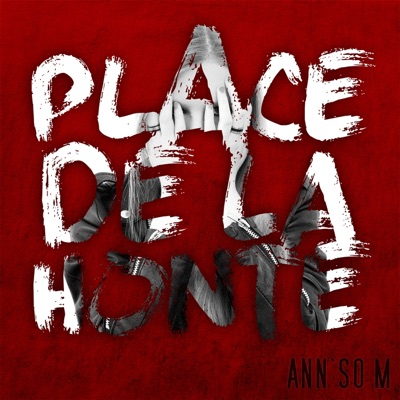 Place de la honte - Single - Ann'So M