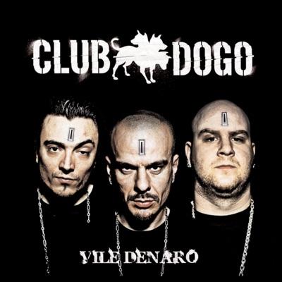 Vile Denaro - Club Dogo