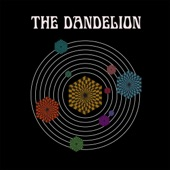 The Dandelion - I Turned On as You Turned Away