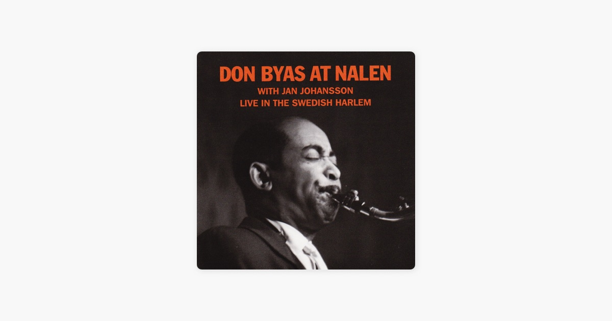 At Nalen Live In The Swedish Harlem By Don Byas On Apple Music