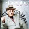 This Is All I Ask  - Flip Phillips