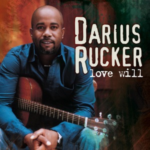 Darius Rucker - Love Will