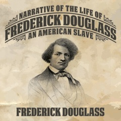 Narrative of the Life of Frederick Douglass: An American Slave (Unabridged)