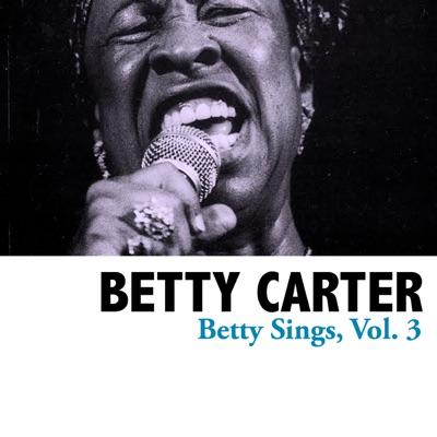 Betty Sings, Vol. 3 - Betty Carter