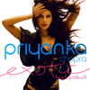 Exotic (feat. Pitbull) - Priyanka Chopra