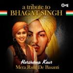 Mera Rang De Basanti: A Tribute to Bhagat Singh thumbnail