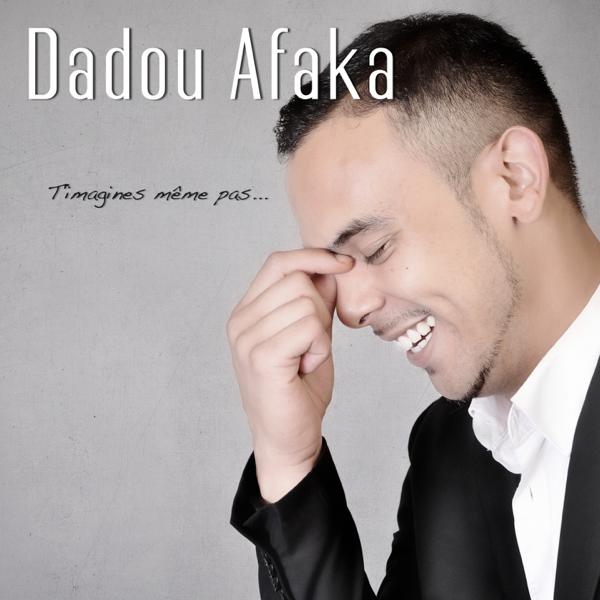 T'imagines même pas - Single by Dadou Afaka