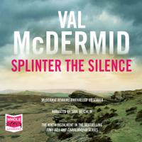 Val McDermid - Splinter the Silence: Tony Hill/Carol Jordan, Book 9 (Unabridged) artwork