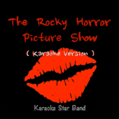 The Rocky Horror Picture Show (Karaoke Version)
