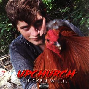 Chicken Willie - Upchurch - Upchurch