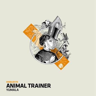 Yumala - Single - Animal Trainer album