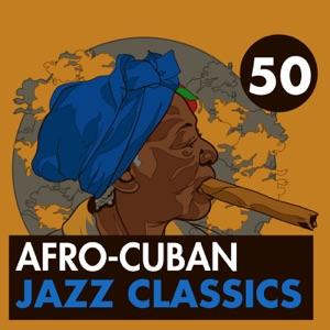 50 Afro-Cuban Jazz Classics