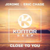 Close to You (Radio Edit) - Jerome & Eric Chase