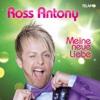 Meine neue Liebe - Ross Antony