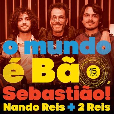 O Mundo É Bão, Sebastião! (15 Anos) - Single - Nando Reis