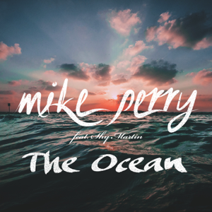 Mike Perry - The Ocean feat. Shy Martin
