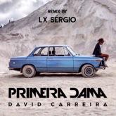 Primeira Dama (Lx Sergio Remix) - Single