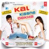 Kal Kissne Dekha (Original Motion Picture Soundtrack)