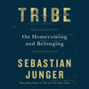 Sebastian Junger - Tribe: On Homecoming and Belonging (Unabridged)  artwork