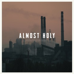 Almost Holy (Original Motion Picture Soundtrack) - Atticus Ross, Leopold Ross & Bobby Krlic Album Cover