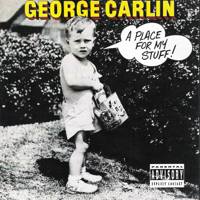George Carlin - A Place for My Stuff! artwork