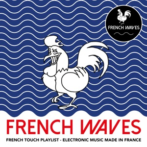 French Waves (French Touch - Electronic Music Made in France)
