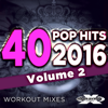 40 POP Hits 2016, Vol. 2 (Unmixed Workout Tracks For Running, Jogging, Fitness & Exercise) - Various Artists