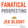 Jeb Blount - Fanatical Prospecting: The Ultimate Guide for Starting Sales Conversations and Filling the Pipeline by Leveraging Social Selling, Telephone, E-Mail, and Cold Calling (Unabridged)