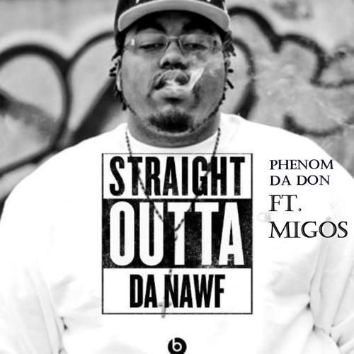 Phenom da Don & Migos - Straight Outta da Nawf - EP