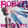Body Talk pt. 2, Robyn