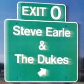 Steve Earle & The Dukes - I Ain't Ever Satisfied
