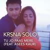 Tu Jo Paas Mere feat Asees Kaur Single