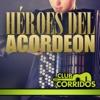 Club Corridos Presenta: Héroes del Acordeon - Various Artists