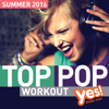 TOP POP Workout! Summer 2016 - Yes Fitness Music