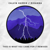 This Is What You Came For (feat. Rihanna) [Remixes]