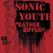 Sonic Youth - Do You Believe In Rapture?