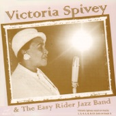 Victoria Spivey - I Ain't Gonna Give Nobody None O' This Jellyroll (feat. Big Bill Bissonette, Fred Vigorito, Noel Kalet, Bill Sinclair, Dick Griffith, Dick McCarthy & Art Pulver)